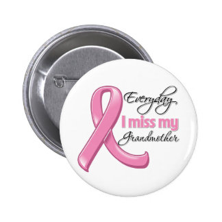 Everyday I Miss My Grandmother Breast Cancer Pinback Button