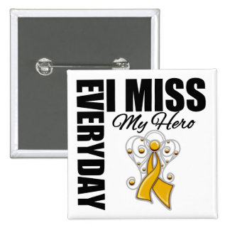 Everyday I Miss My Hero Appendix Cancer Pinback Button