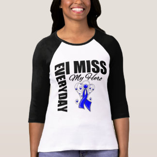 Everyday I Miss My Hero Colon Cancer T-shirt