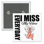Everyday I Miss My Hero Endometrial Cancer Pin