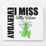 Everyday I Miss My Hero Lymphoma Mouse Pad