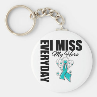 Everyday I Miss My Hero Ovarian Cancer Key Chains