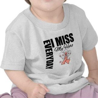 Everyday I Miss My Hero Remembrance Uterine Cancer T Shirts