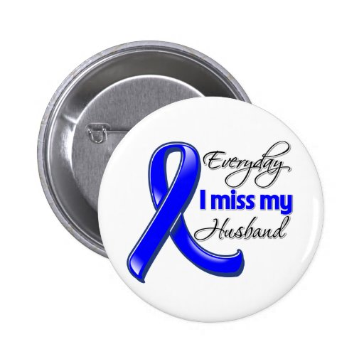 Everyday I Miss My Husband Colon Cancer 2 Inch Round Button