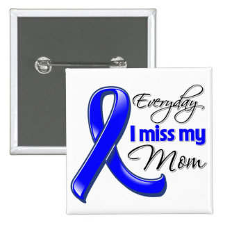 Everyday I Miss My Mom Colon Cancer Pins