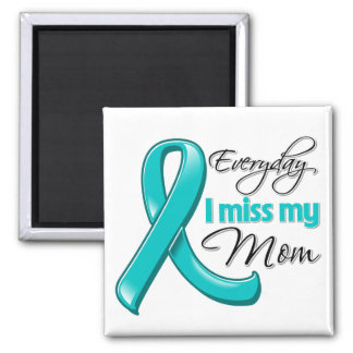 Everyday I Miss My Mom Ovarian Cancer 2 Inch Square Magnet