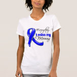 Everyday I Miss My Mommy Colon Cancer T Shirts