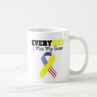 Everyday I Miss My Sister Military Coffee Mug