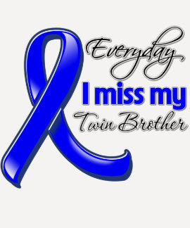 Everyday I Miss My Twin Brother Colon Cancer Tshirt