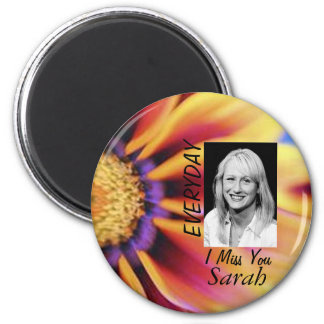 EVERYDAY I MISS YOU SARAH 2 INCH ROUND MAGNET