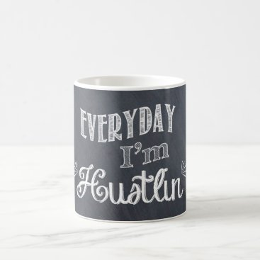 Coffee Themed Everyday I'm Hustlin' Chalkboard Coffee Mug