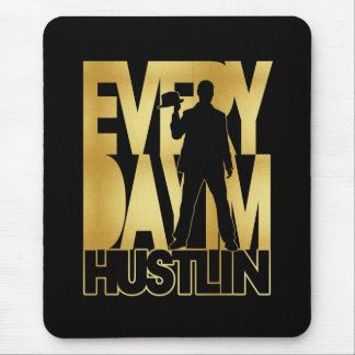 Everyday I'm Hustlin' - Gold Mouse Pad
