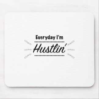 Everyday I'm Hustlin' Mouse Pad