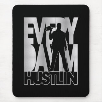 Everyday I'm Hustlin' - Silver Mouse Pad