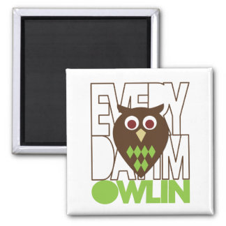 Everyday I'm Owling 2 Inch Square Magnet