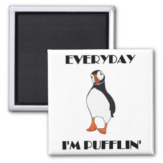 Everyday I'm Pufflin Puffin Bird 2 Inch Square Magnet