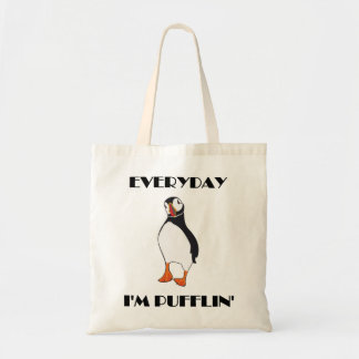 Everyday I'm Pufflin Puffin Bird Budget Tote Bag