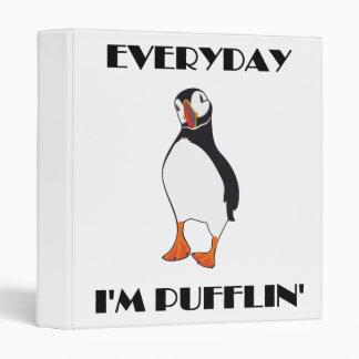 Everyday I'm Pufflin Puffin Bird Binder