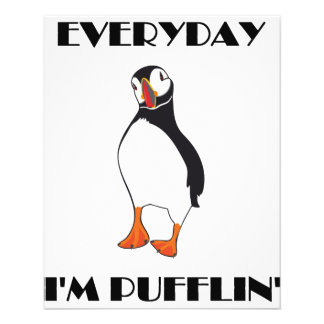 Everyday I'm Pufflin Puffin Bird Flyers