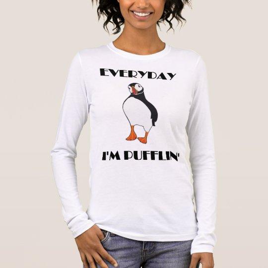 Everyday I'm Pufflin Puffin Bird Long Sleeve T-Shirt