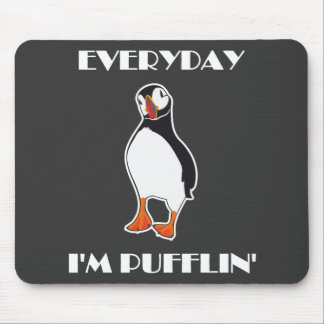 Everyday I'm Pufflin Puffin Bird Mouse Pad