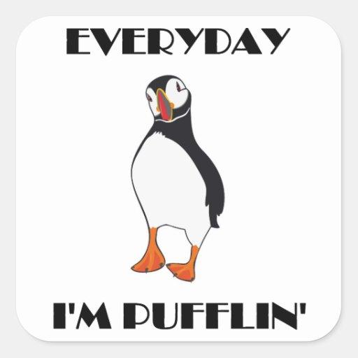 Everyday I'm Pufflin Puffin Bird Square Sticker