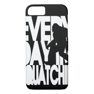 Everyday I'm Squatchin' black and white iPhone 7 Case