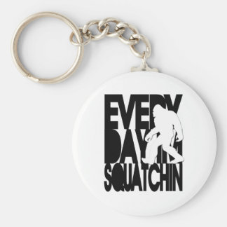 Everyday I'm Squatchin - Black and white Key Chains