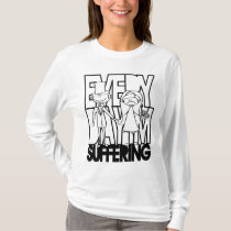 Everyday I'm Suffering - Unhappy Bride T-Shirt