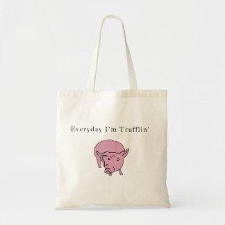 Everyday I'm Trufflin' Tote Bag
