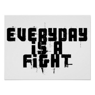 Everyday is a Fight Poster
