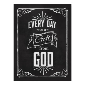 Everyday is a Gift From GOD Chalkboard Art Posters
