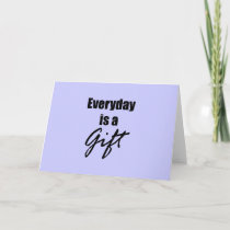 Everyday is a Gift Note Card