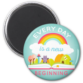 Everyday is a new beginning cute rainbow magnet