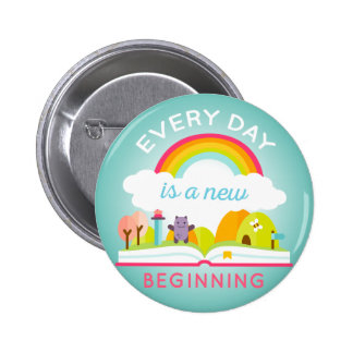 Everyday is a new beginning cute rainbow pinback button