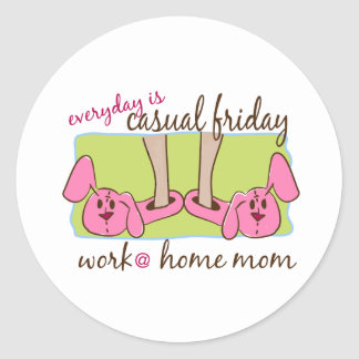 Everyday is Casual Friday (WAHM) Classic Round Sticker