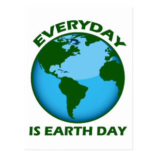 EVERYDAY IS EARTH DAY POSTCARD