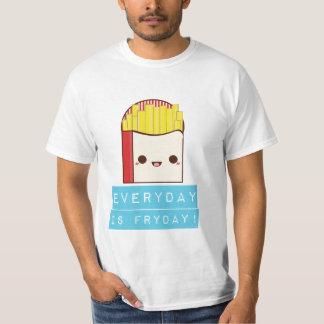 Everyday is Fryday! Shirt