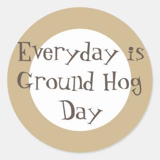 Everyday is Ground Hog Day Classic Round Sticker