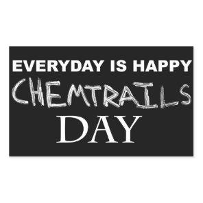 Everyday is happy chemtrails day rectangular sticker