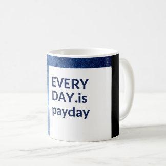Everyday is Payday Coffee Mug