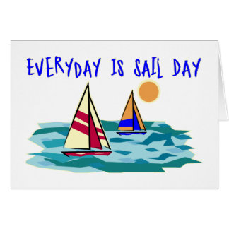 Everyday Is Sail Day Card