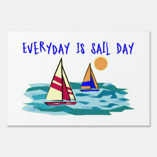 Everyday Is Sail Day Lawn Signs