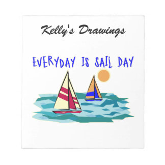 Everyday Is Sail Day Note Pad