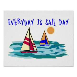 Everyday Is Sail Day Posters