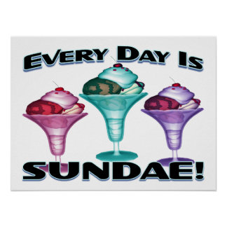 Everyday Is Sundae Ice Cream Poster