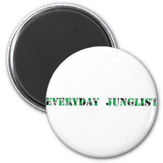 Everyday Junglist (Green) Magnet