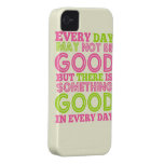 Everyday May Not Be Good iPhone 4 Case