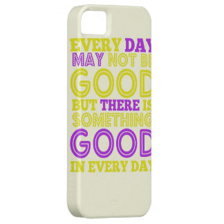 Everyday May Not Be Good iPhone 5 Cases