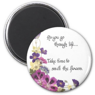 Everyday reminder to slow down and enjoy life magnet